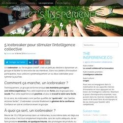 5 icebreaker pour stimuler l'intelligence collective - let's INsperience