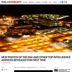 New Photos of the NSA and Other Top Intelligence Agencies Revealed for First Time