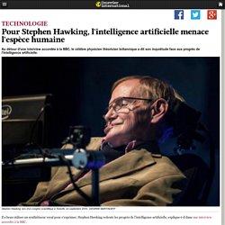Pour Stephen Hawking, l'intelligence artificielle menace l'espèce humaine
