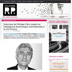 Interview de Philippe Clerc expert en Intelligence Economique internationale à la CCI France