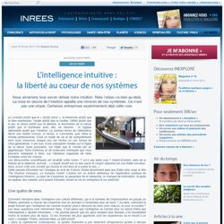16/02/12 L'intelligence intuitive : la liberté au coeur de nos systèmes
