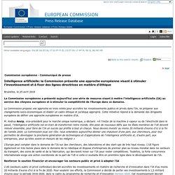 Intelligence artificielle: la Commission présente une approche européenne visant à stimuler l'investissement et à fixer des lignes directrices en matière d'éthique