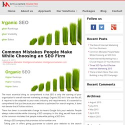 Intelligence Marketer - Common Mistakes People Make While Choosing an SEO Firm