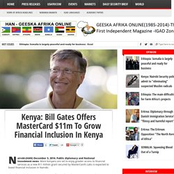 Kenya: Bill Gates Offers MasterCard $11m To Grow Financial Inclusion In Kenya