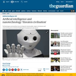 Artificial intelligence and nanotechnology 'threaten civilisation'