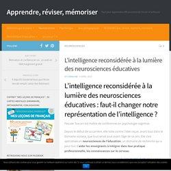 L'intelligence reconsidérée à la lumière des neurosciences éducatives
