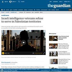 Israeli intelligence veterans refuse to serve in Palestinian territories
