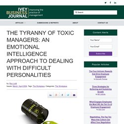 THE TYRANNY OF TOXIC MANAGERS: AN EMOTIONAL INTELLIGENCE APPROACH TO DEALING WITH DIFFICULT PERSONALITIES
