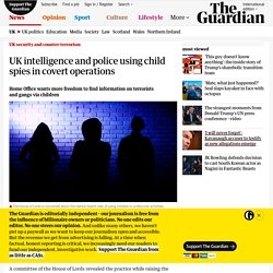 UK intelligence and police using child spies in covert operations