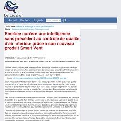 Enerbee confère une intelligence sans précédent au contrôle de qualité d'air intérieur grâce à son nouveau produit Smart Vent - 02/01/17