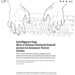 Intelligence Gap: How a Chinese National Gained Access to Arizona's Terror Center