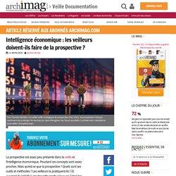 Intelligence économique : les veilleurs doivent-ils faire de la prospective ?