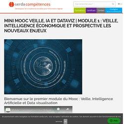 Module 1 : veille, intelligence économique et prospective les nouveaux enjeux