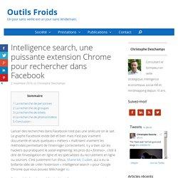 Intelligence Search, une puissante extension Chrome pour rechercher dans Facebook