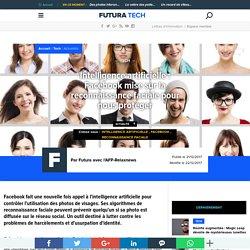 Intelligence artificielle : Facebook mise sur la reconnaissance faciale pour nous protéger