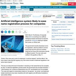 Artificial intelligence system is likely to ease the name registration process for companies....