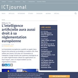 L'intelligence artificielle aura aussi droit à sa règlementation européenne