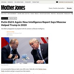 Putin Did It Again: New Intelligence Report Says Moscow Helped Trump in 2020