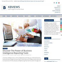 Discover The Power of Business Intelligence Reporting Tools - KBVIEWS