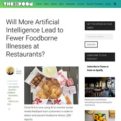 THE SPOON 29/05/19 Will More Artificial Intelligence Lead to Fewer Foodborne Illnesses at Restaurants?