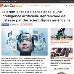 Le premier cas de conscience d'une intelligence artificielle débranchée de justesse par des scientifiques américains