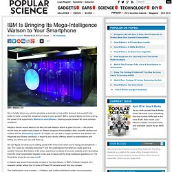 IBM Is Bringing Its Mega-Intelligence Watson to Your Smartphone