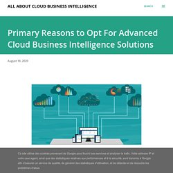 Primary Reasons to Opt For Advanced Cloud Business Intelligence Solutions