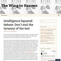 Intelligence Squared debate: Don't end the tyranny of the test