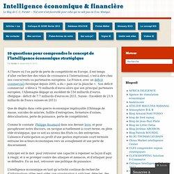 10 questions pour comprendre le concept de l'intelligence économique stratégique « Intelligence économique & financière