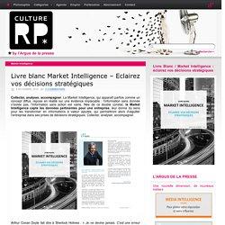 Livre blanc Market Intelligence – Eclairez vos décisions stratégiques