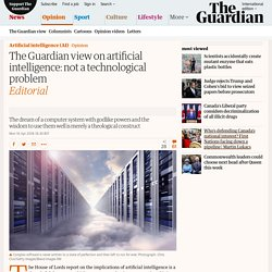 The Guardian view on artificial intelligence: not a technological problem