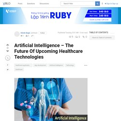 Is Artificial Intelligence Becomes The Future Of Healthcare Technologies?