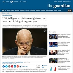 US intelligence chief: we might use the internet of things to spy on you