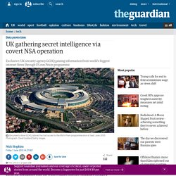 UK gathering secret intelligence via covert NSA operation