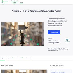 Vimble S - Never Capture A Shaky Video Again by DelTron Intelligence Technology Limited