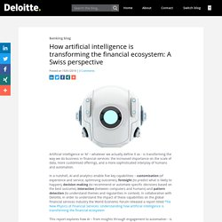 How artificial intelligence is transforming the financial ecosystem: A Swiss perspective - Banking blog