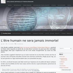 L'être humain ne sera jamais immortel – Intelligence Artificielle et Transhumanisme