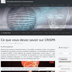 Ce que vous devez savoir sur CRISPR – Intelligence Artificielle et Transhumanisme