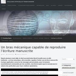Un bras mécanique capable de reproduire l'écriture manuscrite – Intelligence Artificielle et Transhumanisme