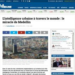 L'intelligence urbaine à travers le monde : le miracle de Medellin