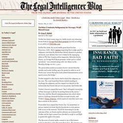 The Legal Intelligencer Blog: Twitter Contests Subpoena in Occupy Wall Street Case