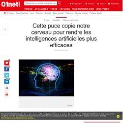 Cette puce copie notre cerveau pour rendre les intelligences artificielles plus efficaces