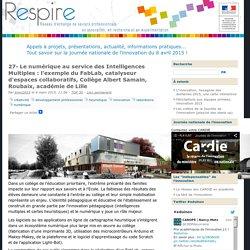 27- Le numérique au service des Intelligences Multiples : l'exemple du FabLab, catalyseur d'espaces collaboratifs, Collège Albert Samain, Roubaix, académie de Lille