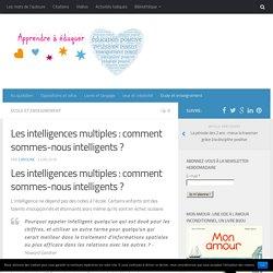 Les intelligences multiples : comment sommes-nous intelligents ?