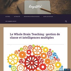 Le Whole Brain Teaching : gestion de classe et intelligences multiples – Lingu@tic'