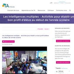 Les intelligences multiples - Activités pour établir un bon profil d'élève au début de l'année scolaire - TA@l'école