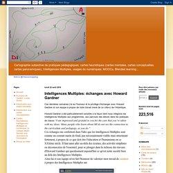 Cartographie subjective de pratiques pédagogiques : Intelligences Multiples: échanges avec Howard Gardner