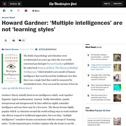 Howard Gardner: 'Multiple intelligences' are not 'learning styles'