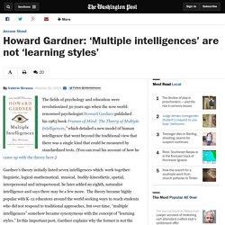 Howard Gardner: 'Multiple intelligences' are not 'learning styles' - The Washington Post