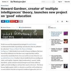 Howard Gardner, creator of 'multiple intelligences' theory, launches new project on 'good' education